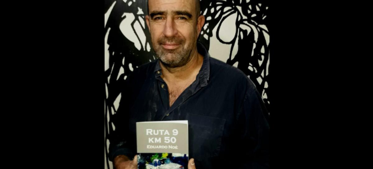 "El escultor escobarense Eduardo Noé estrenó un libro titulado ""Ruta 9 km. 50"""